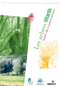 Les arbres têtards. Intérêt, rôle et guide d'entretien